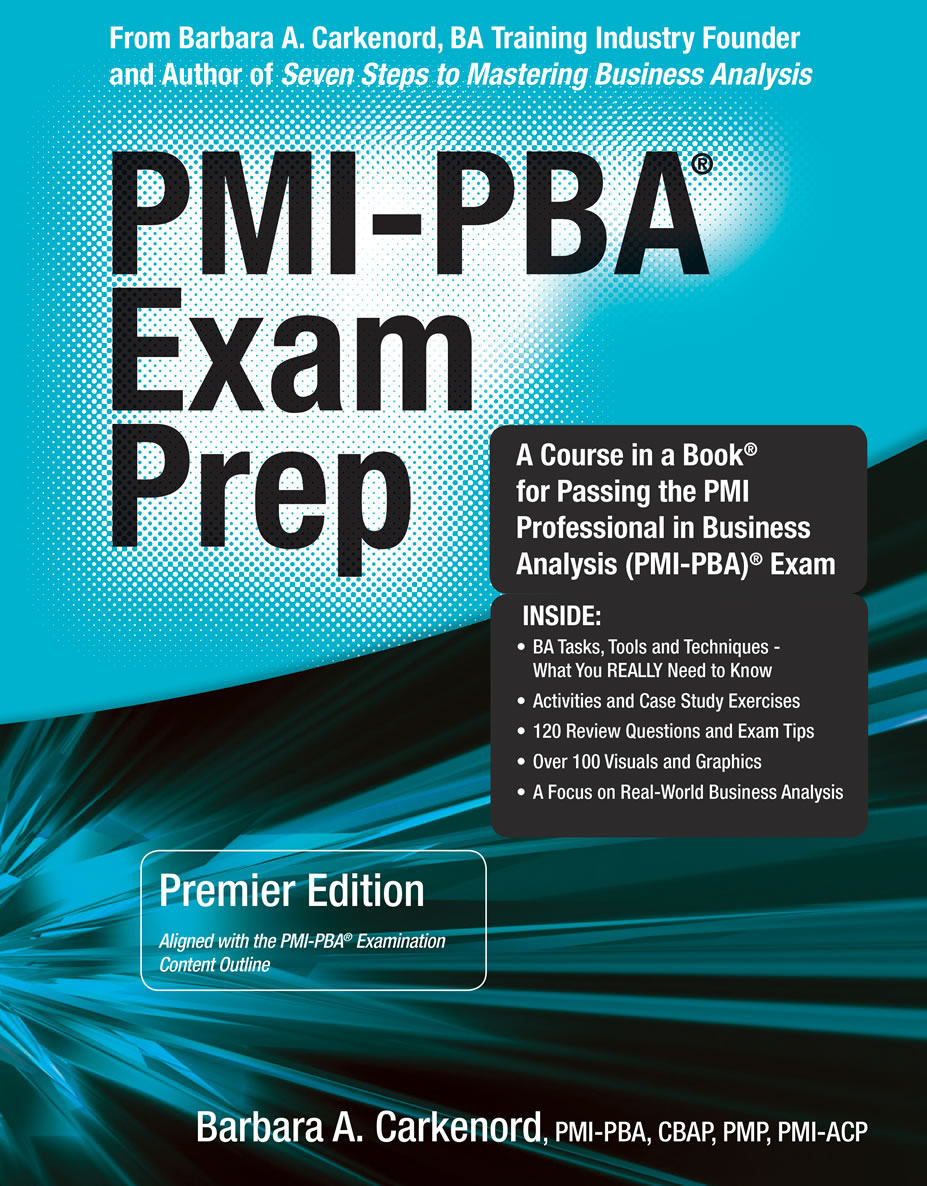 PMI-PBA ® Exam Prep Book